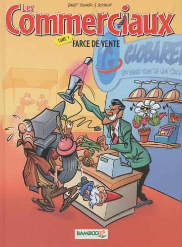 Denis Goulet et Arnaud Plumeri - Les Commerciaux  : Pack 2 volumes : Tome 1, Farce de vente ; Tome 2, Les dessous de la vente.