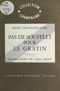Denis Granguillaume et Lora Lerno - Pas de soufflet pour le gratin.