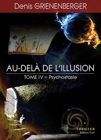 Denis Grienenberger - Au-delà de l'illusion - Tome 4 : Psychostasie.