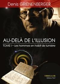 Denis Grienenberger et Alain Degoumois - Au-delà de l'illusion  : Les hommes en habit de lumière - Saga policière.