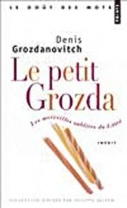 Denis Grozdanovitch - Le petit Grozda - Les merveilles oubliées du Littré.