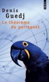 Denis Guedj - Le théorème du perroquet.