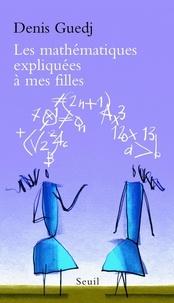 Denis Guedj - Les mathématiques expliquées à mes filles.