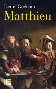 Denis Guénoun - Matthieu.
