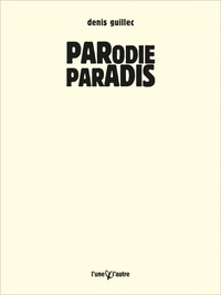 Denis Guillec - Parodie paradis.