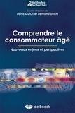 Denis Guiot et Bertrand Urien - Comprendre le consommateur âgé - Nouveaux enjeux et perspectives.