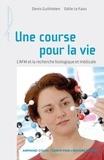 Denis Guthleben et Odile Le faou - Une course pour la vie - L'AFM et la recherche biologique et médicale.