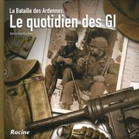 Deedr.fr Le quotidien des GI - La Bataille des Ardennes Image
