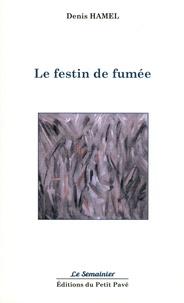Denis Hamel - Le festin de fumée.