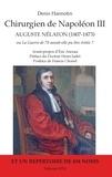 """Denis Hannotin - Chirurgien de napoléon III, Auguste Nélaton (1807-1873) - Ou """"La Guerre de 70 aurait-elle pu être évitée ?""""."""