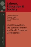 Denis Harrisson et Reynald Bourque - Social Innovation, the Social Economy and World Economic Development - Democracy and Labour Rights in an Era of Globalization.