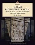 Denis Hénault - L'abbaye Saint-Pierre de Mozac - Architecture, décors et histoire d'un site monastique (VIIe-XXe siècle).
