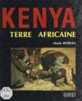 Denis Heyberger et Mario Introïa - Le Kenya - Terre africaine.