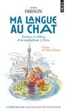 Denis Hirson - Ma langue au chat - Tortures et délices d'un anglophone à Paris.
