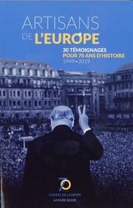 Denis Huber - Artisans de l'Europe - 30 témoignages pour 70 ans d'histoire (1949-2019).
