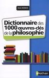 Denis Huisman - Dictionnaire des 1000 oeuvres-clés de la Philosophie.