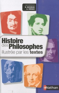 Denis Huisman et André Vergez - Histoire des philosophes illustrée par les textes.