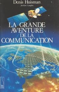 Denis Huisman et Jocelyne Langlois - La Grande Aventure de la communication.