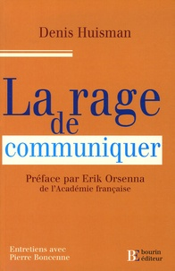 Denis Huisman - La Rage de communiquer.