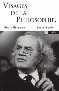 Denis Huisman et Louis Monier - Visages de la philosophie - Les philosophes d'expression française de notre temps.