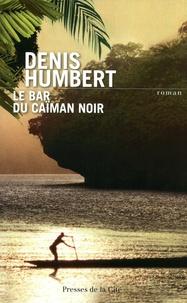 Denis Humbert - Le bar du Caïman Noir.