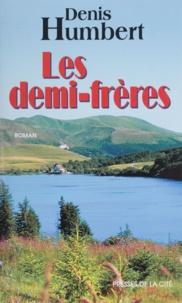 Denis Humbert - Les demi-frères.