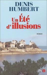 Denis Humbert - Un Eté d'illusions.