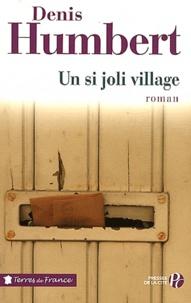 Denis Humbert - Un si joli village.