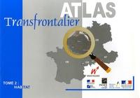 Denis Huret et Ghislain Geron - Atlas Transfrontalier - Tome 2, Habitat.