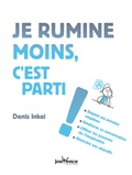 Denis Inkei - Je rumine moins, c'est parti !.