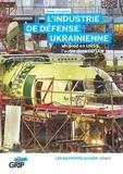 Denis Jacqmin - L'industrie de défense UkrainienneNouveau livre - Un pied en URSS, l'autre dans l'OTAN.