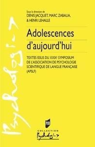 Denis Jacquet et Marc Zabalia - Adolescences d'aujourd'hui - Textes issus du XXIXe Symposium de l'Association de Psychologie Scientifique de Langue Française (APSLF).