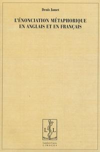Denis Jamet - L'énonciation métaphorique en anglais et en français.