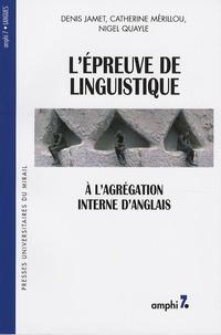 Denis Jamet et Catherine Mérillou - L'épreuve de linguistique à l'agrégation interne d'anglais.