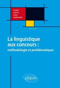 Denis Jamet - La linguistique aux concours : méthodologie et problématiques - Licence, Master, CAPES, Agrégation.
