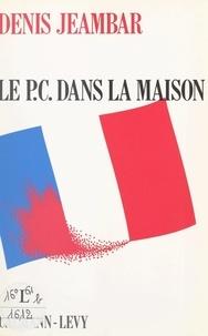 Denis Jeambar - Le P.C. dans la maison.