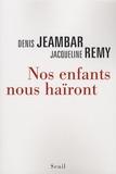 Denis Jeambar et Jacqueline Remy - Nos enfants nous haïront.