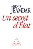 Denis Jeambar - Un secret d'État.