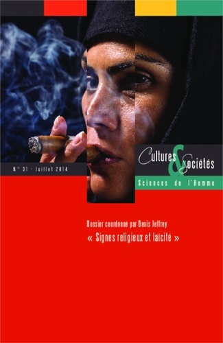 Denis Jeffrey - Cultures & Sociétés N° 31, Juillet 2014 : Signes religieux et laïcité.