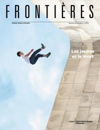 Denis Jeffrey et Christine Fawer Caputo - Frontières  : Frontières. Les jeunes et la mort (vol. 29, no. 1,  2017).