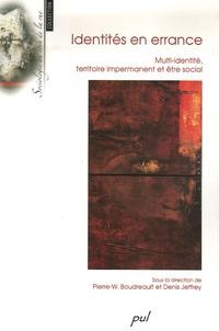 Denis Jeffrey et Pierre-Wilfrid Boudreault - Identités en errance - Multi-identité, territoire impermanent et être social.