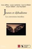 Denis Jeffrey et Jocelyn Lachance - Jeunes et djihadisme - Les conversions interdites.