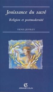 Denis Jeffrey et David Le Breton - Jouissance du sacré - Religion et postmodernité.