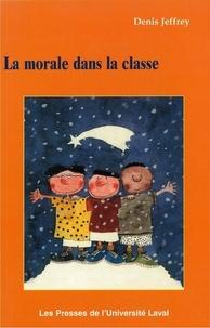 Denis Jeffrey - La morale dans la classe.