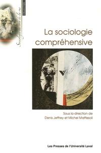 Denis Jeffrey et Michel Maffesoli - La Sociologie compréhensive.