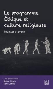 Denis Jeffrey - Le programme Éthique et culture religieuse. Impasses et avenir.