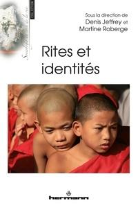 Denis Jeffrey et Martine Roberge - Rites et identités.