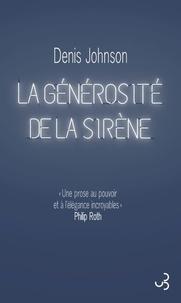 Denis Johnson - La générosité de la sirène.