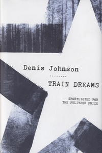 Denis Johnson - Train Dreams.