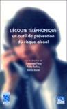 Denis Jouve et  Collectif - L'écoute téléphonique. - Un outil de prévention du risque alcool.
